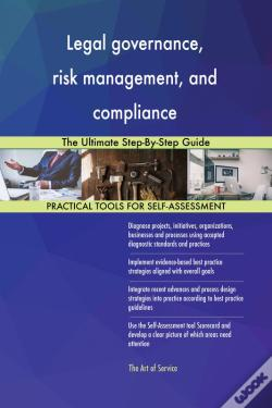 Wook.pt - Legal Governance, Risk Management, And Compliance The Ultimate Step-By-Step Guide