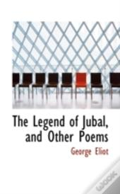 Legend Of Jubal, And Other Poems