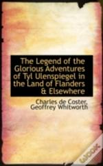 Legend Of The Glorious Adventures Of Tyl Ulenspiegel In The Land Of Flanders & Elsewhere