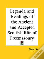 Legenda And Readings Of The Ancient And Accepted Scottish Rite Of Freemasonry For The Southern Jurisdiction Of The United States
