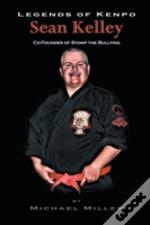 Legends Of Kenpo: Sean Kelley: Co-Founder Of Stomp The Bullying