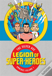 Legion Of Super Heroes The Silver Age Omnibus