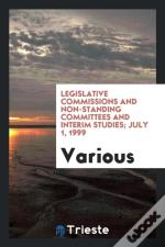Legislative Commissions And Non-Standing Committees And Interim Studies; July 1, 1999