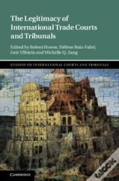 Legitimacy Of International Trade Courts And Tribunals