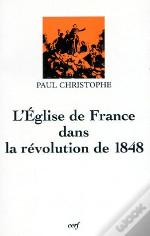 L'Eglise De France Dans La Revolution De 1848