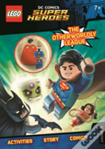 Lego Dc Super Heroes: The Otherworldy League! (Activity Book With Superman Minifigure)