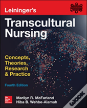 Leininger'S Transcultural Nursing: Concepts, Theories, Research & Practice