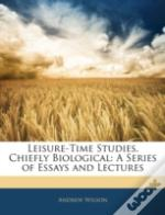 Leisure-Time Studies, Chiefly Biological