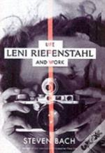 Leni - The Life And Work Of Leni Riefenstahl