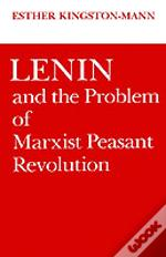 Lenin And The Problem Of Marxist Peasant Revolution