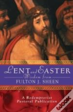 Lent And Easter Wisdom With Fulton J. Sheen