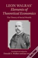 Leon Walras' Elements Of Theoretical Economics