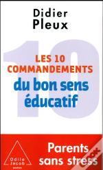 Les 10 Commandements Du Bon Sens Educatif
