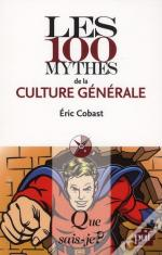 Les 100 Mythes De La Culture Generale