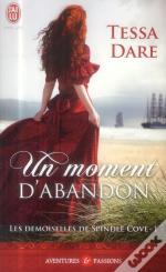 Les Demoiselles De Spindle Cove T.1 ; Un Moment D'Abandon