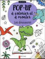 Les Dinosaures - Pop-Up A Colorier Et A Monter