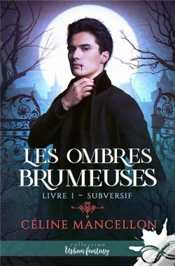 Wook.pt - Les Ombres Brumeuses - T01 - Subversif - Les Ombres Brumeuses, T1