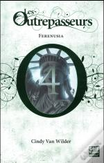 Les Outrepasseurs - Tome 4 Ferenusia