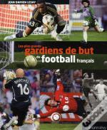 Les Plus Grands Gardiens De But Du Football Français