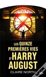 Les Quinze Premieres Vies D'Harry August
