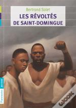 Les Revoltes De Saint-Domingue