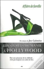 Les Secrets De Ma Vie À Hollywood T.3 ; Affaire De Famille