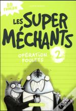 Les Super Mechants T2 Operation Poulets