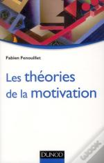 Les Theories De La Motivation - Approche Du Modele Integratif