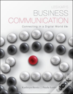 Lesikars Business Communication: Connecting In A Digital World
