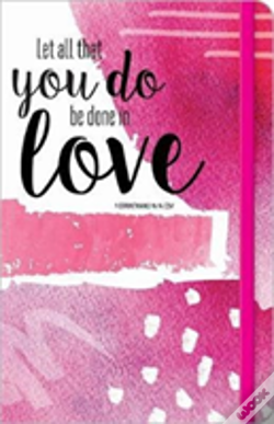 Wook.pt - Let All That You Do Be Done In Love Journal
