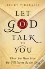 Let God Talk To You