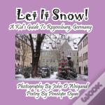 Let It Snow! A Kid'S Guide To Regensburg, Germany
