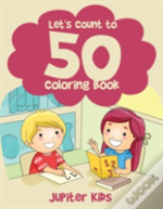 Let'S Count To 50! Coloring Book