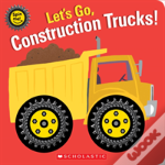 Lets Go Construction Trucks