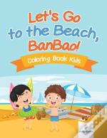Let'S Go To The Beach, Banbao! Coloring Book Kids
