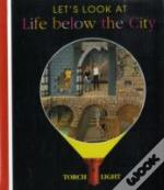 Let'S Look At Life Below The City