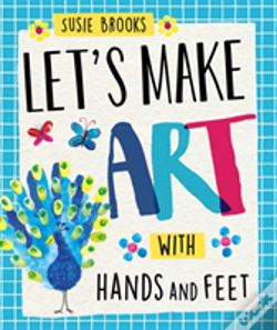 Wook.pt - Let'S Make Art: With Hands And Feet