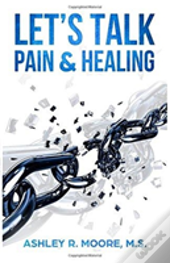 Let'S Talk Pain & Healing