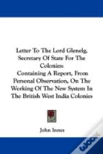 Letter To The Lord Glenelg, Secretary Of