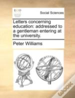 Letters Concerning Education: Addressed