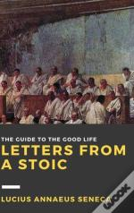 Letters From A Stoic: Volume Iii