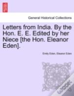 Letters From India. By The Hon. E. E. Ed