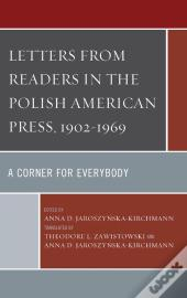 Letters From Readers In The Polish American Press, 1902-1969