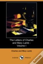 Letters Of Charles And Mary Lamb - Volume I (Dodo Press)