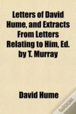 Letters Of David Hume, And Extracts From