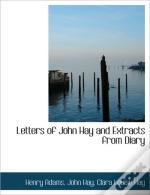 Letters Of John Hay And Extracts From Di