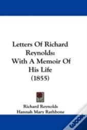 Letters Of Richard Reynolds