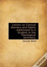 Letters On Clerical Manners And Habits :