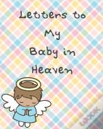 Letters To My Baby In Heaven