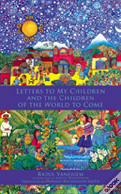 Wook.pt - Letters To My Children And The Children Of The World To Come